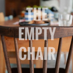 THE EMPTY CHAIR DURING THE HOLIDAYS