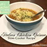 Lisa's Healthy Kitchen: Italian Chicken Quinoa Soup Recipe