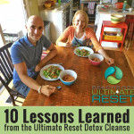 10 Lessons Learned from the Ultimate Reset Detox Cleanse