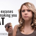 How Excuses Are Making You Fat