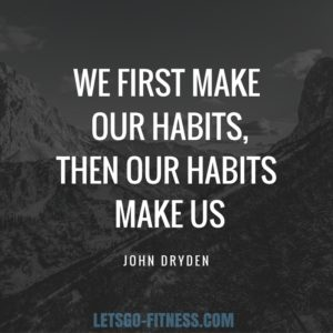 our-habits-make-us