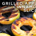 Spicy & Sweet Grilled Cinnamon Apple Slices