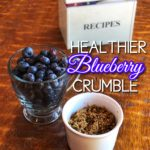 Healthier Blueberry Crumble